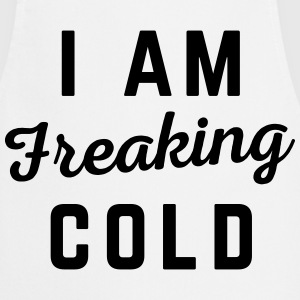 Freaking Cold Funny Quote  Aprons - Cooking Apron