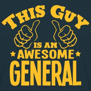 this guy is an awesome general - Men's T-Shirt