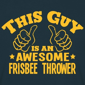 this guy is an awesome frisbee thrower - T-shirt Homme