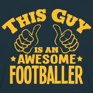 this guy is an awesome footballer - Men's T-Shirt