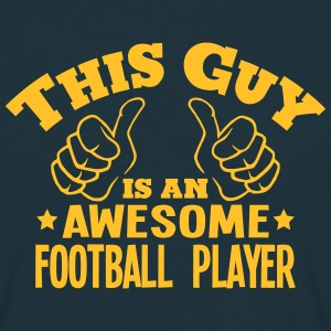 this guy is an awesome football player - Men's T-Shirt