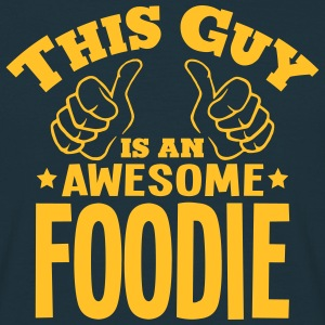 this guy is an awesome foodie - T-shirt Homme