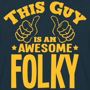 this guy is an awesome folky - Men's T-Shirt