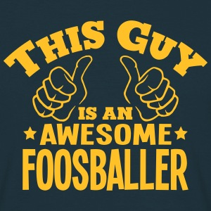 this guy is an awesome foosballer - Men's T-Shirt