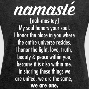 Namasté T-Shirts - Women's T-shirt with rolled up sleeves