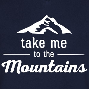 Take Me To The Mountains T-Shirts - Men's V-Neck T-Shirt