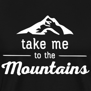 Take Me To The Mountains T-shirts - Mannen Premium T-shirt
