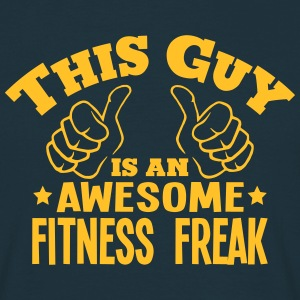 this guy is an awesome fitness freak - Men's T-Shirt