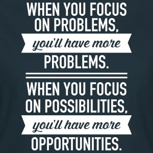 Focus On Possibilities... T-Shirts - Women's T-Shirt