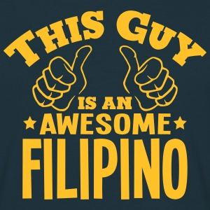 this guy is an awesome filipino - Men's T-Shirt