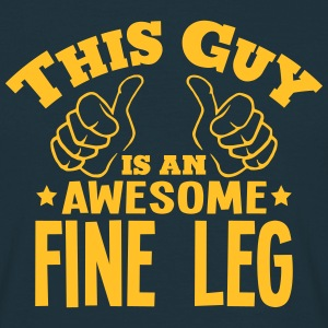 this guy is an awesome fine leg - Men's T-Shirt