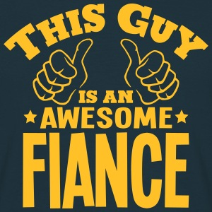 this guy is an awesome fiance - T-shirt Homme