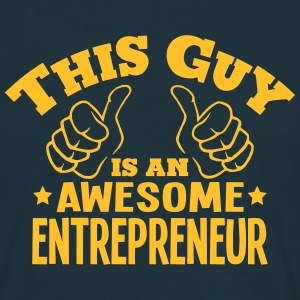 this guy is an awesome entrepreneur - Men's T-Shirt