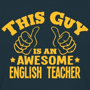 this guy is an awesome english teacher - Men's T-Shirt