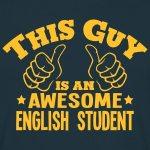 this guy is an awesome english student - Men's T-Shirt