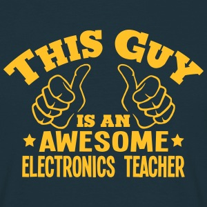 this guy is an awesome electronics teach - Men's T-Shirt