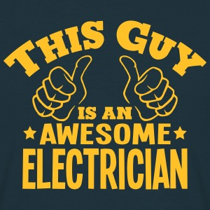 this guy is an awesome electrician - Men's T-Shirt