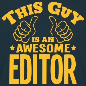 this guy is an awesome editor - Men's T-Shirt