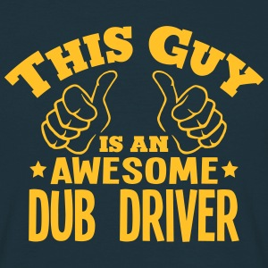 this guy is an awesome dub driver - Men's T-Shirt