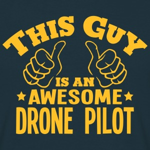 this guy is an awesome drone pilot - T-shirt Homme