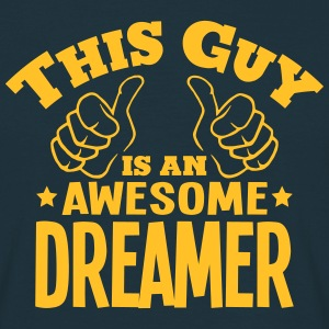 this guy is an awesome dreamer - Men's T-Shirt