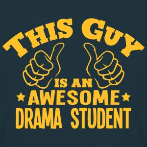 this guy is an awesome drama student - Men's T-Shirt