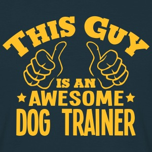 this guy is an awesome dog trainer - Men's T-Shirt