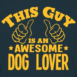 this guy is an awesome dog lover - Men's T-Shirt