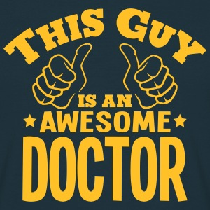 this guy is an awesome doctor - T-shirt Homme