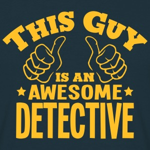 this guy is an awesome detective - T-shirt Homme