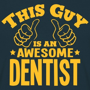 this guy is an awesome dentist - Men's T-Shirt