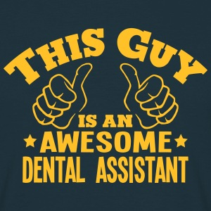 this guy is an awesome dental assistant - Men's T-Shirt