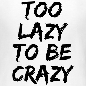Too lazy to be crazy T-Shirts - Women's T-Shirt