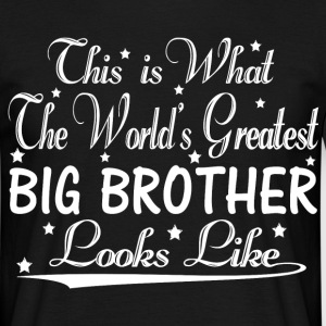 World's Greatest Big Brother... T-Shirts - Men's T-Shirt