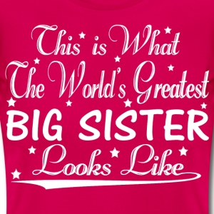 World's Greatest Big Sister... T-Shirts - Women's T-Shirt