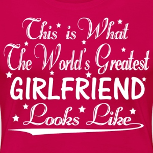 World's Greatest Girlfriend... T-Shirts - Women's Premium T-Shirt