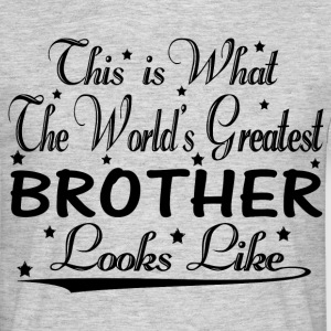 World's Greatest Brother... T-Shirts - Men's T-Shirt