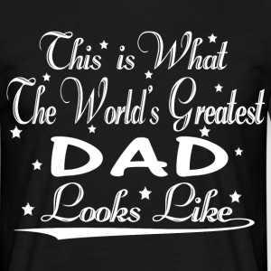 World's Greatest Dad... T-Shirts - Men's T-Shirt
