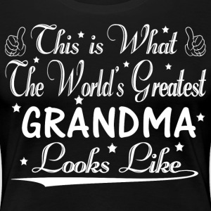 World's Greatest Grandma... T-Shirts - Women's Premium T-Shirt
