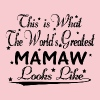 World's Greatest Mamaw... T-Shirts - Women's Premium T-Shirt