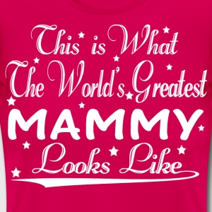 World's Greatest Mammy... T-Shirts - Women's T-Shirt