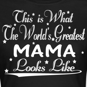 World's Greatest Mama... T-Shirts - Women's T-Shirt