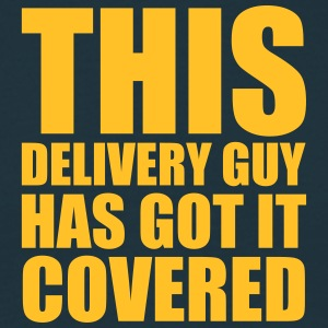 delivery guy this has got it covered cop - Men's T-Shirt