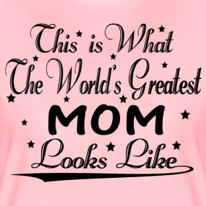 World's Greatest Mom... T-Shirts - Women's Premium T-Shirt