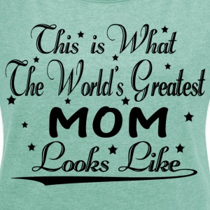 World's Greatest Mom... T-Shirts - Frauen T-Shirt mit gerollten Ärmeln