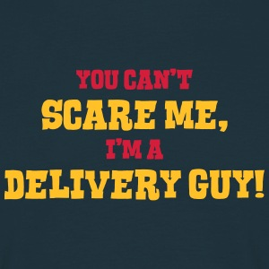 delivery guy cant scare me - Men's T-Shirt