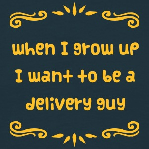 delivery guy when i grow up i want to be - Men's T-Shirt