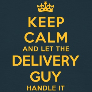 keep calm let the delivery guy handle it - Men's T-Shirt