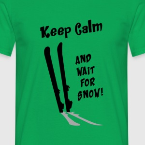 Keep Calm & wait for Snow T-Shirts - Männer T-Shirt