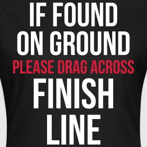 Drag Across Finish Line Funny Quote T-Shirts - Women's T-Shirt
